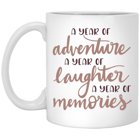 A year of adventure A year of laughter a year of memories  11 oz. White Mug