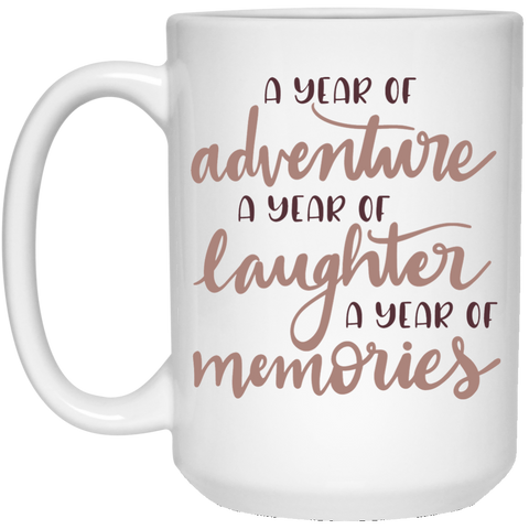A year of adventure A year of laughter a year of memories  15 oz. White Mug