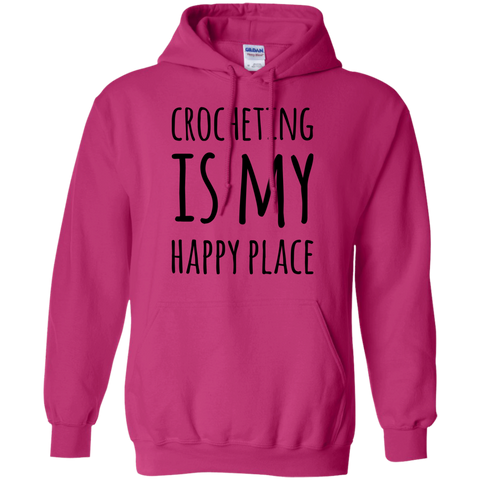 Crocheting is my Happy Place  Hoodie