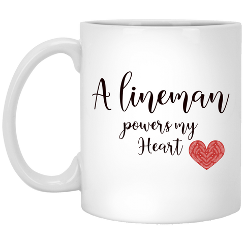 A lineman powers my heart  11 oz. White Mug