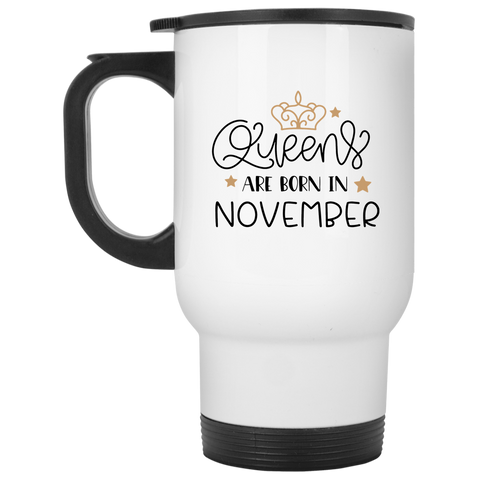Queens are born in november  White Travel Mug