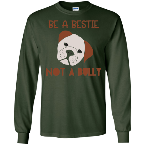 Be a Bestie not a bully  LS  T-Shirt