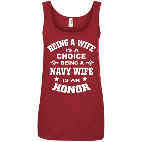 Being A Wife is a choice Being a Navy wife is an honor 100% Ringspun Cotton Tank Top