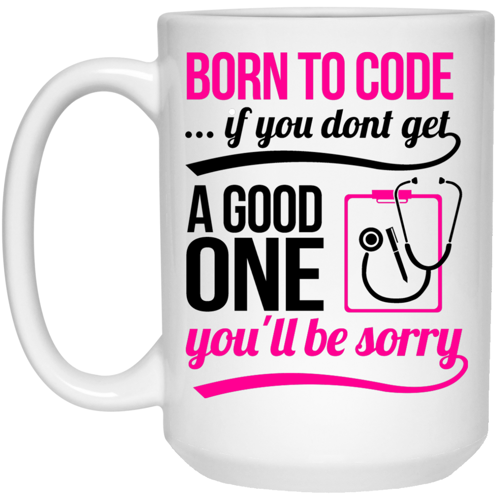 Born to Code  Mug - 15oz