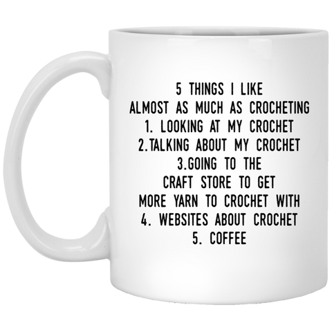 5 Things i like almost as much as crocheting  Mug