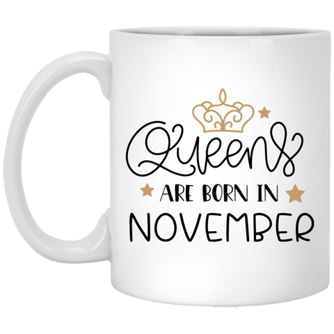Queens are born in november  11 oz. White Mug