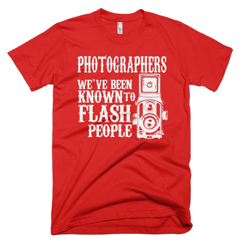 Tshirt - Photographers We've Been Known To Flash People