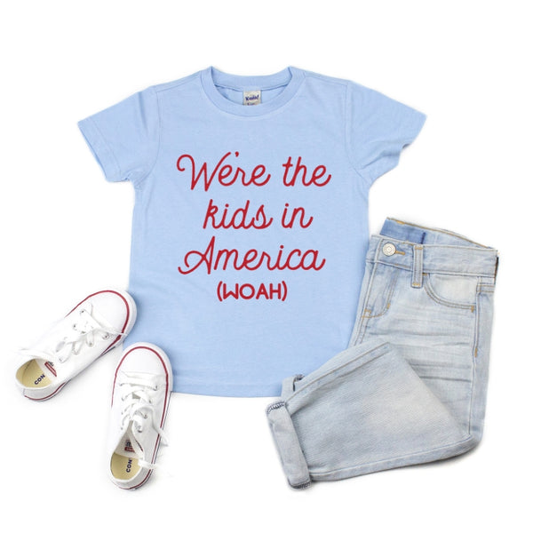 We're the kids in America