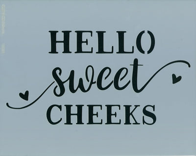 Hello Sweet Cheeks Stencil