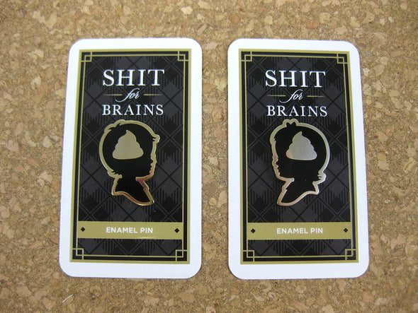 Shit For Brains Enamel Pins