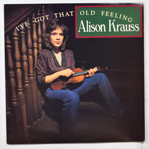 Alison Krauss / I've Got That Old Feeling