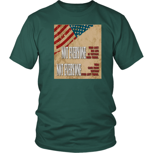 Vietnam Veteran T-shirt - Not everyone who lost his life in Vietnam died there