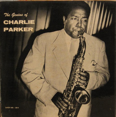 Charlie Parker - The Genius of