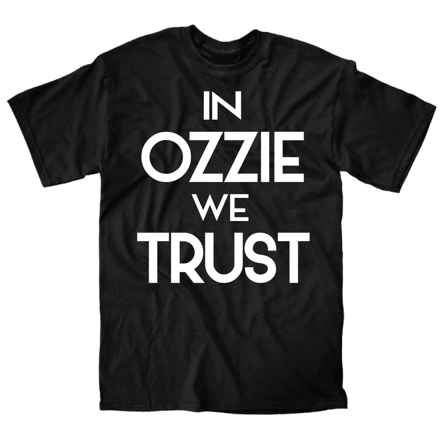 In Ozzie We Trust Shirt (Black) - Super Fan Style - 1