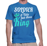 Soldier A Title Just Above King T-Shirt