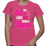 This Nurse Loves Being A Mum T-Shirt