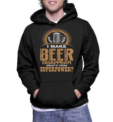 I Make Beer Disappear What's Your Superpower? Hoodie