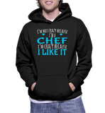 I'm Not Crazy Because I'm A Chef I'm Crazy Because I Like It Hoodie