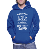 I'm A Actor That Means I'm Creative, Cool, Passionate & A Little Bit Crazy Hoodie