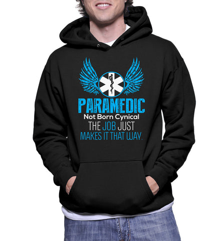 Paramedic Not Born Cynical The Job Just Makes It That Way. Hoodie