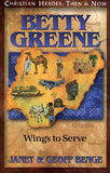 Betty Greene: Wings to Serve