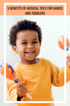 5 benefits of musical toys for babies and toddlers