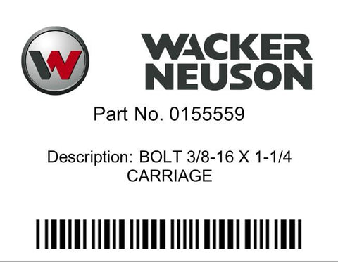 Wacker Neuson : BOLT 3/8-16 X 1-1/4  CARRIAGE Part No. 0155559