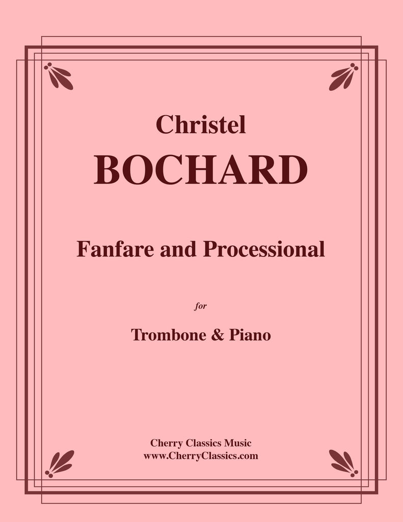 Bochard - Fanfare and Processional for Trombone and Piano - Cherry Classics Music