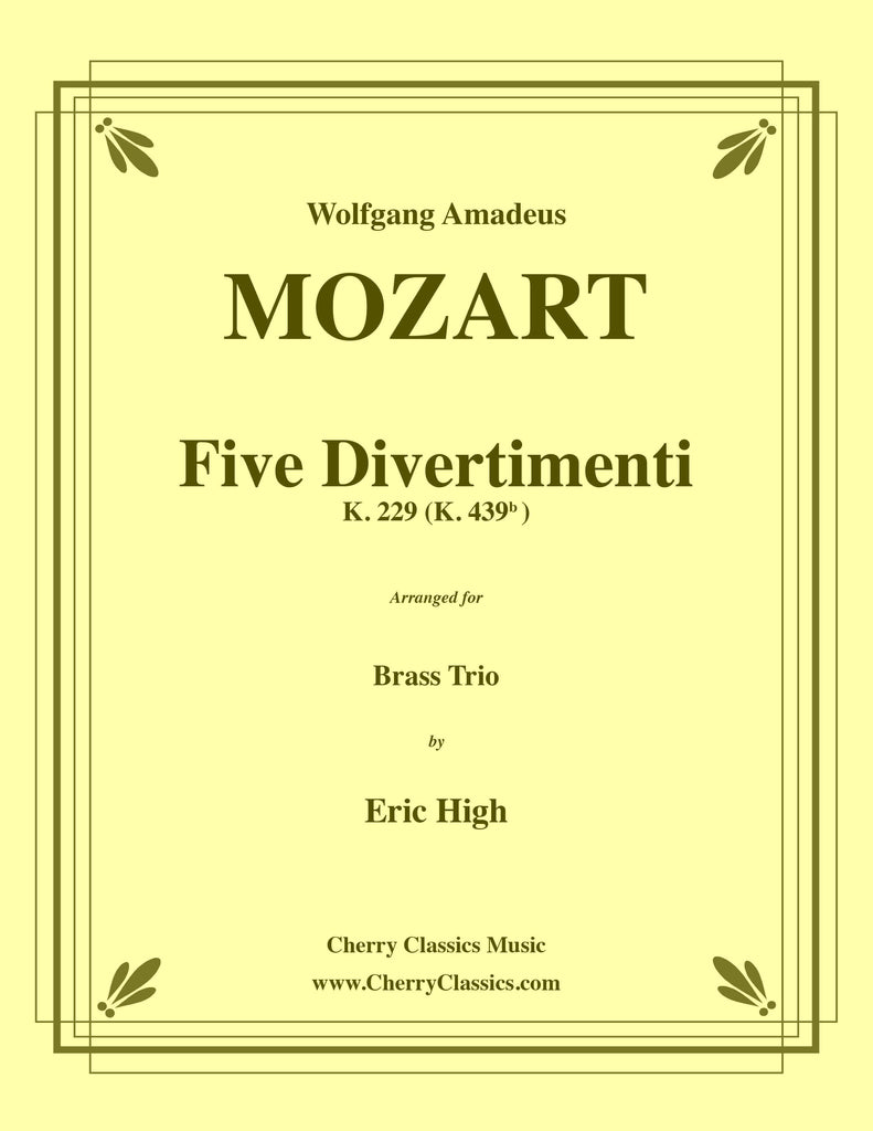 Mozart - Five Divertimenti K. 229 (K. 439b) for Brass Trio