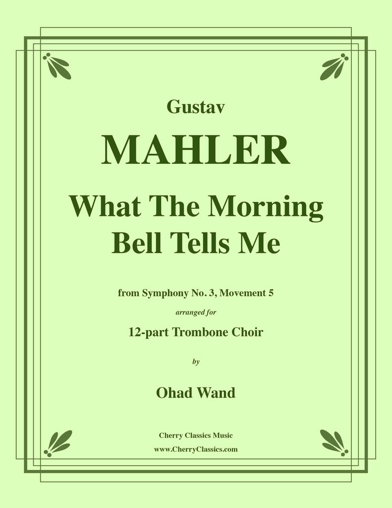 Mahler - What The Morning Bell Tells Me from Symphony No. 3 for 12-part Trombone Choir
