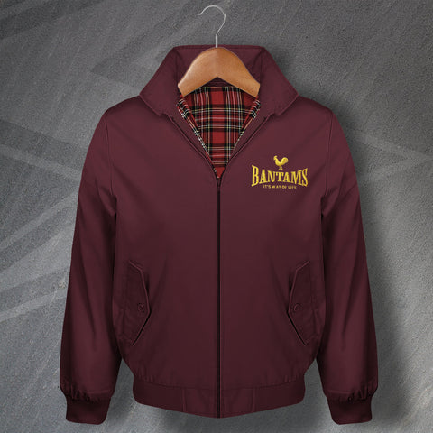 Bantams It's a Way of Life Embroidered Classic Harrington Jacket