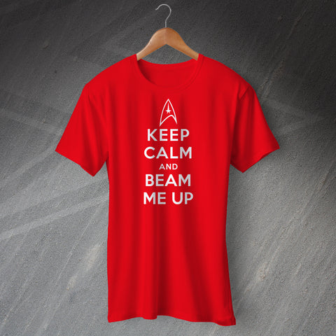 Keep Calm and Beam Me Up T-Shirt