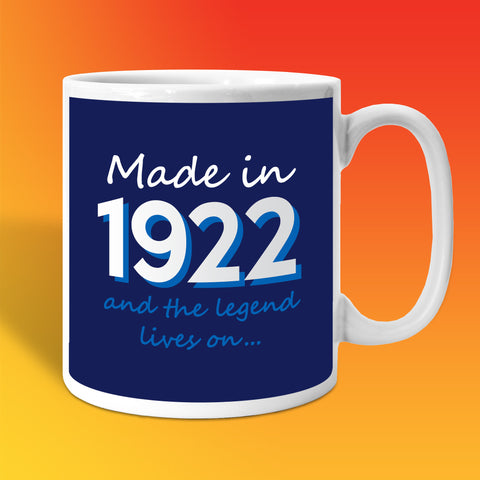 Made In 1922 and The Legend Lives On Mug