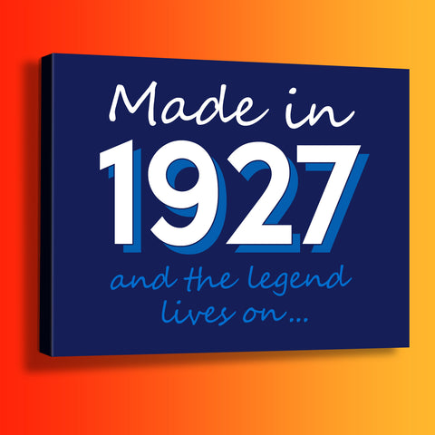 Made In 1927 and The Legend Lives On Canvas Print