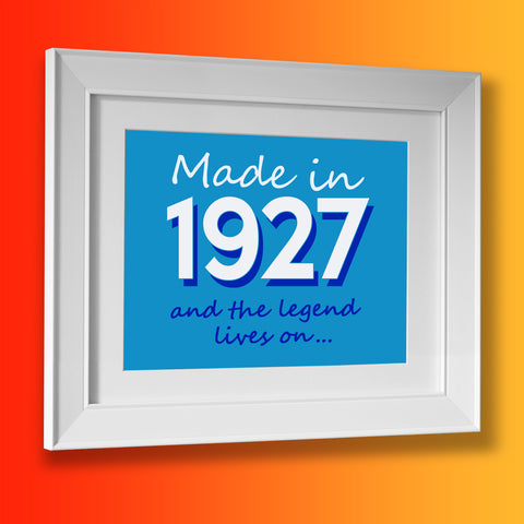 Made In 1927 and The Legend Lives On Framed Print Azure