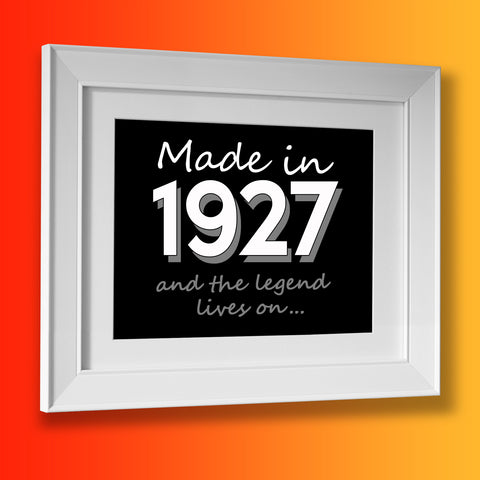 Made In 1927 and The Legend Lives On Framed Print Black