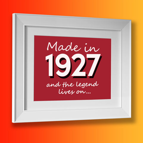 Made In 1927 and The Legend Lives On Framed Print Brick Red