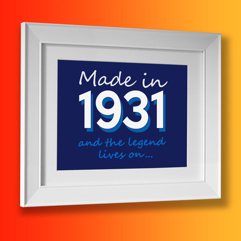 Made In 1931 and The Legend Lives On Framed Print