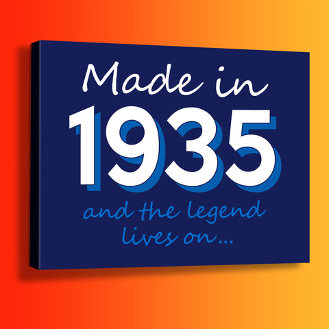 Made In 1935 and The Legend Lives On Canvas Print