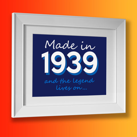 Made In 1939 and The Legend Lives On Framed Print