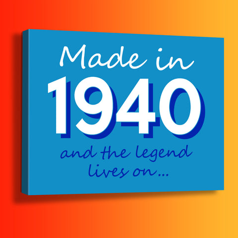 Made In 1940 and The Legend Lives On Canvas Print Azure