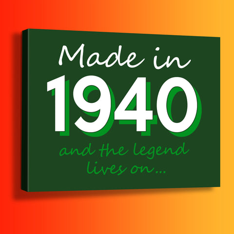 Made In 1940 and The Legend Lives On Canvas Print Bottle Green