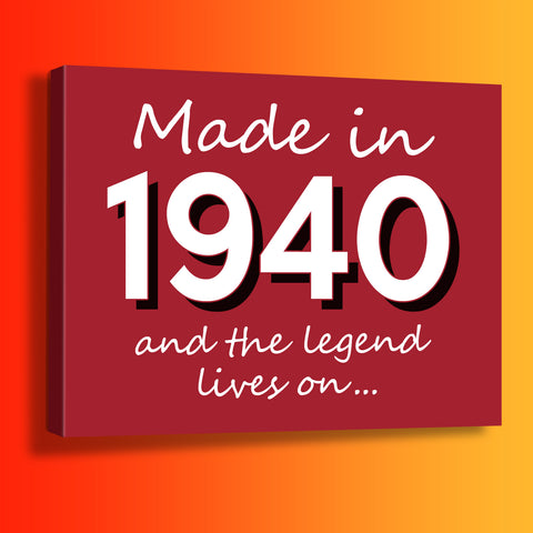 Made In 1940 and The Legend Lives On Canvas Print Brick Red