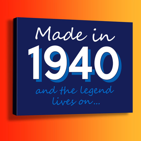 Made In 1940 and The Legend Lives On Canvas Print Navy