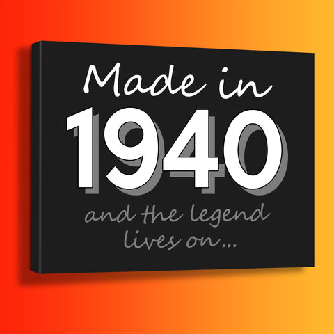 Made In 1940 and The Legend Lives On Canvas Print Black