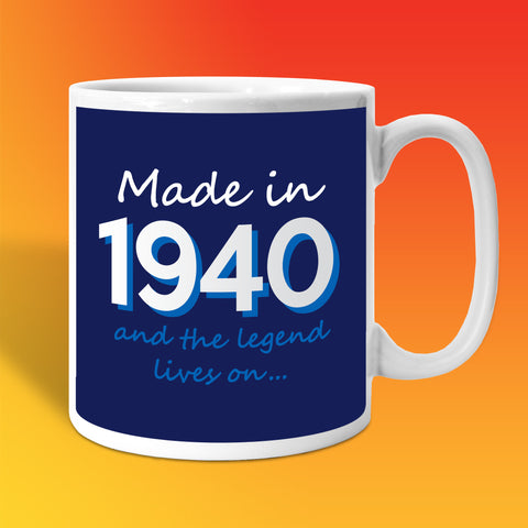 Made In 1940 and The Legend Lives On Mug