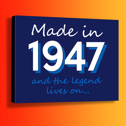 Made In 1947 and The Legend Lives On Canvas Print
