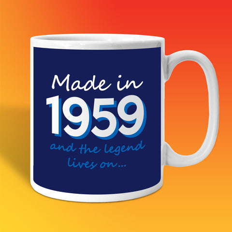 Made In 1959 and The Legend Lives On Mug