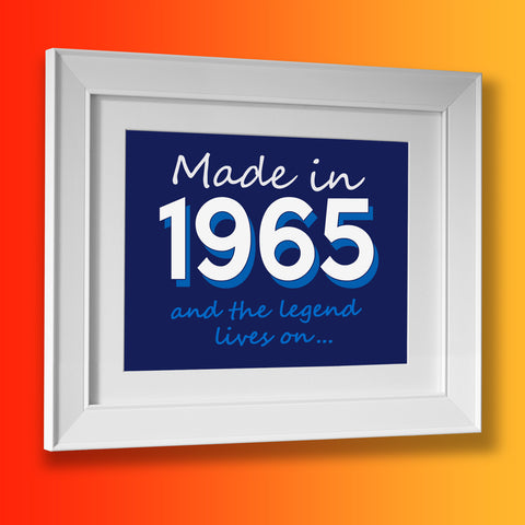 Made In 1965 and The Legend Lives On Framed Print