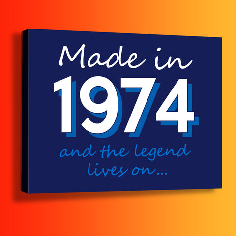 Made In 1974 and The Legend Lives On Canvas Print